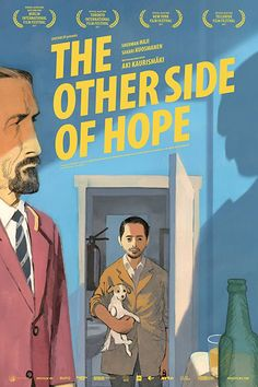 The Other Side of Hope: A poker-playing restaurateur and former traveling salesman befriends a group of refugees newly arrived to Finland.