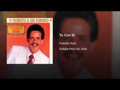 """""""Tu Con El""""  - FRANKIE RUIZ"""