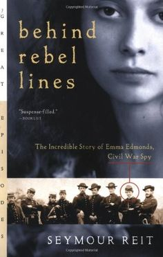 Behind Rebel Lines: The Incredible Story of Emma Edmonds, Civil War Spy on www.amightygirl.com