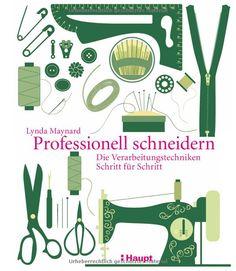 Professionell schneidern: Die Verarbeitungstechniken Schritt für Schritt: Amazon.de: Lynda Maynard: Bücher