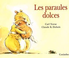 Lieve woordjes - Carl Norac en illustrator Claude K. Del Conte, Lectures, Children's Literature, Childrens Books, Storytelling, Illustrators, My Books, Album, Reading