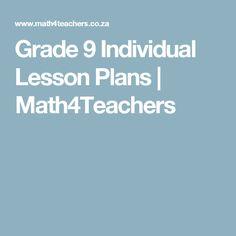 Grade 9 Individual Lesson Plans | Math4Teachers