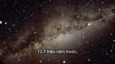 Mỗi câu chuyện có khởi đầu, cả câu chuyện về vũ trụ cũng vậy.13.7 tỉ năm trước, 1 sự kiện bí ẩn đã làm vũ trụ xuất hiện, trong vụ nổ lớn Big bang. Sự hình thành sau cùng mỗi nguyên tử,mỗi vì sao và thiên hà.  Nhưng đây là câu chuyện của chúng ta ,đã ra sao trong hàng ngàn năm chúng ta ghép các hình ảnh vũ trụ lại, hiểu nó bằng khoa học và khám phá vùng đất của ta trong nó. Đây là câu chuyện về mọi thứ, từ người làm phép đến các nhà khoa học, bên ngoài vụ nổ lớn.