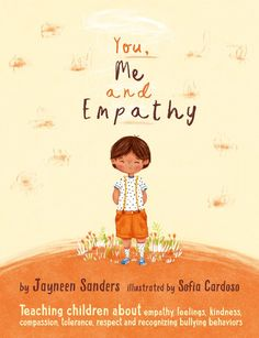 'You, Me and Empathy' text by Jayneen Sanders, illustrations by Sofia Cardoso amzn.to/2tqh4lT #empathy #kidlitart #kidlit #childrensbooks