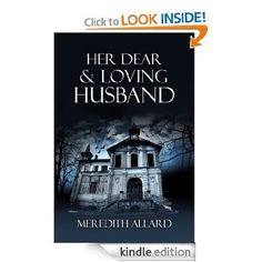 Amazon.com: Her Dear and Loving Husband (The Loving Husband Trilogy) eBook: Meredith Allard: Kindle Store