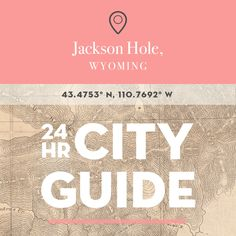 Jackson Hole City Guide Update: Winter Edition