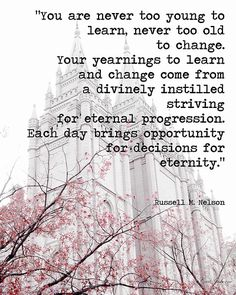 """""""You're never to young or old to change"""" #mormon #lds #ldsconf October 2013 General Conference quotes"""