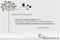 WielkieSłowa.pl : cytaty, złote myśli, aforyzmy, sentencje Albert Einstein, Happy Life, Ale, Poems, Spirit, Quotes, Inspiration, Printables, English