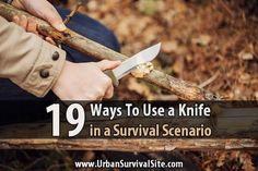 19 Ways To Use a Knife in a Survival Scenario