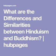 What are the Differences and Similarities between Hinduism and Buddhism? | hubpages