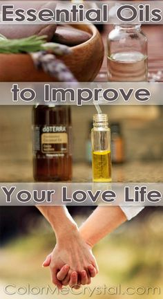 Essential Oils for Your Love Life. Boost your libido, balance hormones, calm anxiety and MORE!