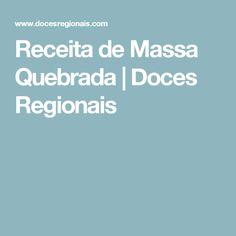 Receita de Massa Quebrada | Doces Regionais