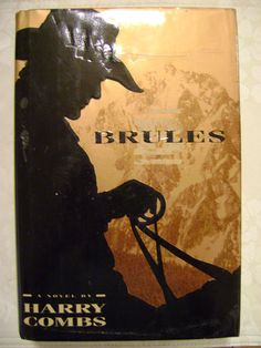 Brules by Harry Combs 1994 Hardcover Signed 1st 1st   eBay
