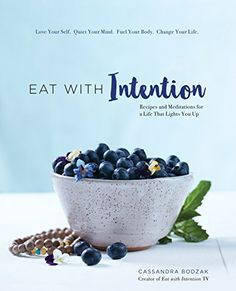Eat With Intention: Recipes and Meditations for a Life th... https://www.amazon.com/dp/1631062360/ref=cm_sw_r_pi_dp_U_x_j1MeBbZG509Z6