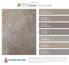 I found these colors with ColorSnap® Visualizer for iPhone by Sherwin-Williams: Sticks & Stones (SW 7503), Elephant Ear (SW 9168), Poised Taupe (SW 6039), Dovetail (SW 7018), Dorian Gray (SW 7017), Taupe Tone (SW 7633), Slate Violet (SW 9155).