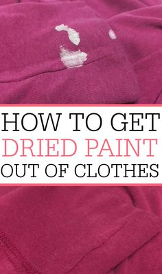 Trying to get dried paint out of clothes? You can easily get dried paint out of clothes at home. You probably already have everything you need. Check out how to get dried paint out of clothes to save your favorite clothes from the rag bin!