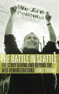 The Battle in Seattle: The Story Behind and Beyond the WT... https://www.amazon.co.uk/dp/1555911080/ref=cm_sw_r_pi_dp_x_w-TcAb95BP3QV