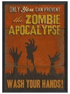Need this for bathroom!? Only You Can Prevent the Zombie Apocalypse - http://zombies.futtoo.com/only-you-can-prevent-the-zombie-apocalypse-2 #zombies