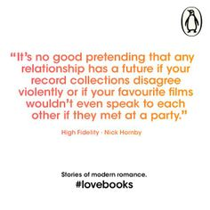 We're getting in the mood for Valentine's by dodging the clichés and celebrating stories of modern romance. What do you think of this quote from Nick Hornby's HIGH FIDELITY - spot on or does it miss the mark? Wise Quotes, Lyric Quotes, Movie Quotes, Lyrics, Fidelity Quotes, Nick Hornby, Writers And Poets, Philosophy Quotes, Pretty Words