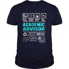 ACADEMIC ADVISOR T Shirts, Hoodies. Get it here ==► https://www.sunfrog.com/LifeStyle/ACADEMIC-ADVISOR-99816647-Navy-Blue-Guys.html?57074 $21.99