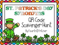 Students will work their way around the room using QR Code Clues!This QR Code Scavenger Hunt asks students to locate synonyms for 10 different St. Patrick's Day-themed words. Students can work independently, in pairs, or as small groups.Hang the clues around the room and students will use/solve the clues given to move to the next card.