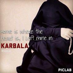 Home is where the heart is, I left mine in Karbala <3 Ya Husain (AS) Ya Zainab (AS) Ya Abbas (AS)