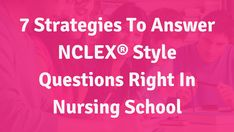 "Hello there friend! Today we are talking about the hottest of hot topics for nursing students: ""How in the flipping world do I answer those pesky NCLEX® style questions right in nursing school?!?!"" Tell me about it. Been there. Done that. Have the t-shirt, as they say. So here are 7 strategies to help you …"