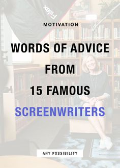 Screenwriting Advice from 15 Famous Screenwriters!