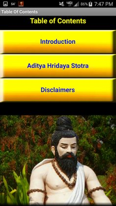 """This app contains the Aditya Hridaya Stotra or Adityahridayam, a devotional hymn and blessing from the ancient Ramayana epic. The Aditya Hridaya is considered the most powerful prayer to the Sun-God Aditya (or Surya). The hymn was recited by the Hindu sage Agastya to Sri Rama (avatar of Vishnu) on the battlefield before fighting the demon king Ravana. By reciting this """"blessing of blessings"""", Sage Agastya promises victory over all enemies, complete prosperity, purification from sin, anxiety…"""