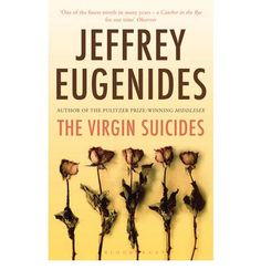 The Virgins Suicides: Jeffrey Eugenides The Virgin Suicides, Books To Read, My Books, Catcher In The Rye, Book Nooks, Fiction Books, Literary Fiction, Great Books, Book Lists