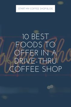 The best foods to offer at a drive thru coffee shop should be ready-made or very quick-to-prepare meals like premade sandwiches, pizza, wraps and croissants. The less preparation the better as this means less labor costs and faster service which equals more profit. Starting A Coffee Shop, Opening A Coffee Shop, My Coffee Shop, Coffee Blog, Drive Thru Coffee, Pizza Wraps, New Drive, Croissants, Food Preparation
