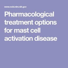 Pharmacological treatment options for mast cell activation disease