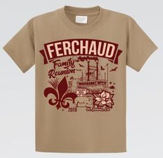 Ferchaud Family Reunion Shirt - Reunion Shirt Family Reunion Shirts, School Reunion, Reunions, Mens Tops, T Shirt, Design, Supreme T Shirt, Tee Shirt