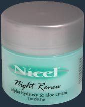 Nicel Night Renew Alpha Hydroxy and Aloe Cream - 2 Oz. by Nicel. $6.98. Reduce lines, poor texture and dullness.  Gently removes layers of dead skin cells allowing younger, healthier, more radiant skin to emerge.