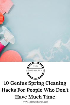 10 Genius Spring Cleaning Hacks For People Who HATE Cleaning |The Mod Maven
