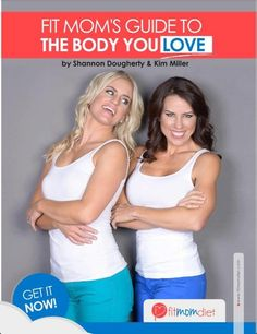 Shannon Dougherty & Kim Miller - Fit Mom's Guide To The Body You Love - Photo: Natalie Minh