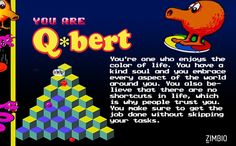 Which Classic Arcade Game Are You? I love Q Bert!!!!!