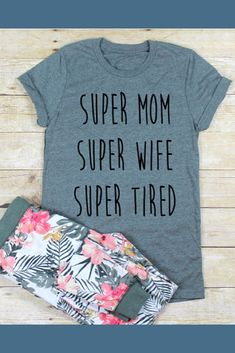 I need this! | Super Mom Super Wife Super Tired Shirt // momlife shirt // Mom Shirt | etsy | ad | #mom #mama #supermom #superwife #supertired #wife #tired #etsy