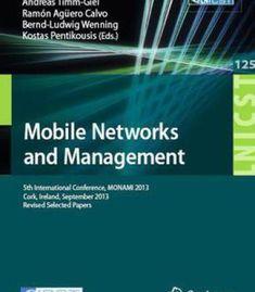 Mobile Networks And Management: 5th International Conference Monami 2013 Cork Ireland September 23-25 2013... PDF