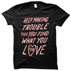 Keep Making Trouble Tee ($25) ❤ liked on Polyvore featuring tops, t-shirts, shirts, band merch, fob, t shirt, shirt top and tee-shirt