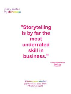 "Story quote of the day: ""Storytelling is by far the most underrated skill in business."" ~ Gary Vaynerchuck, @Gary Meadowcroft Meadowcroft Meadowcroft Vaynerchuk, 'Crush It!' 