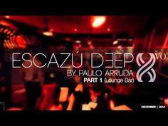 ESCAZU DEEP by Paulo Arruda - Part 1