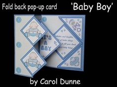 Fold back pop up Baby Boy on Craftsuprint designed by Carol Dunne - These fold back kits with a pop-up inside are very easy to make. The kits includes easy to follow photographic instructions. This one is for a new baby boy and the verse reads