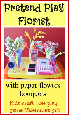 Craft paper flowers first, role play as a florist next. Tons of potential in this activity Also the paper flowers bouquets could make great Valentine's day gift for mom/dad