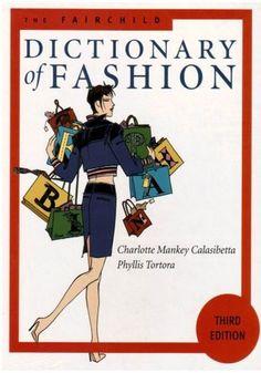 The Fairchild Dictionary of Fashion, Charlotte Mankey Calasibetta, Phyllis Tortora and Bina Abling