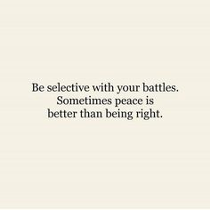 Be selective with your battles..