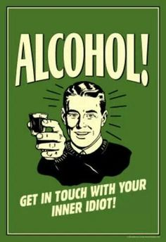 Alcohol Get In Touch With Inner Idiot Funny Retro Poster Drunk Humor, Beer Humor, Nurse Humor, Funny Humor, Pin Ups Vintage, Alcohol Humor, Alcohol Quotes, Drinking Quotes, Funny Drinking Memes