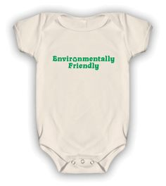 """""""Environmentally Friendly""""  Organic Cotton Baby Bodysuit    Super cute onesie for the green family"""