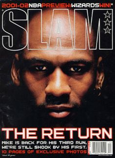 SLAM 56: Chicago Bull Michael Jordan appeared on the cover of the 56th issue of SLAM Magazine (2001).