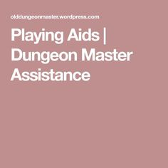 Playing Aids   Dungeon Master Assistance